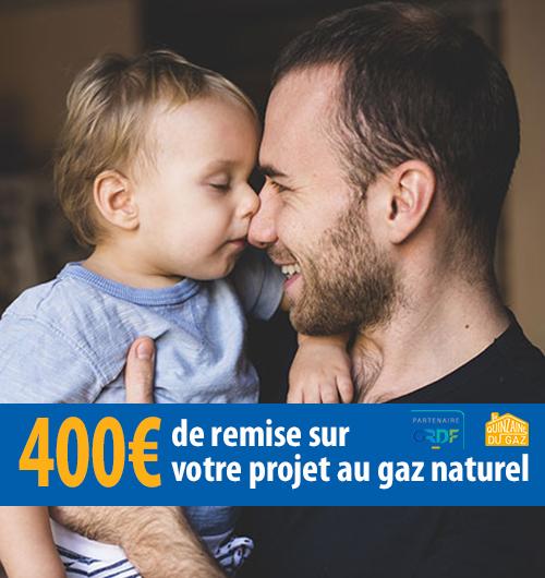 400€ à l'occasion de la quinzaine du gaz