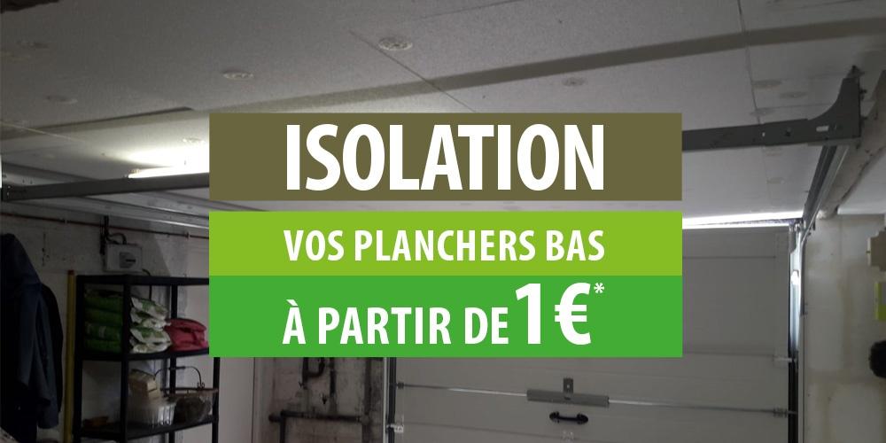 Isolation de vos planchers bas à partir de 1 € !