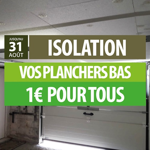 Isolation des planchers bas 1€