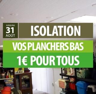 Isolation de vos planchers bas à 1€ pour tous, sans condition de ressources.