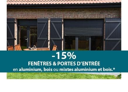 -15% sur les fenêtres et portes d'entrée aluminium, bois, mixtes aluminium et bois